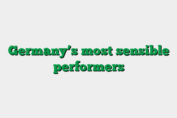 Germany's most sensible performers