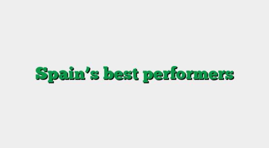 Spain's best performers